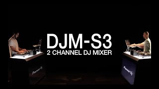 Pioneer DJ DJM-S3 Official Introduction