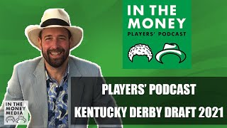 In The Money Players' Podcast | Kentucky Derby Draft 2021