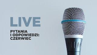 LIVE: Q&A – czerwiec - Na żywo
