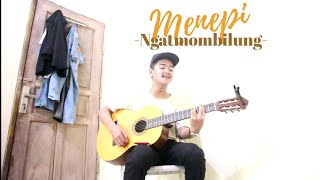 Download lagu MENEPI - NGATMOMBILUNG (COVER BY ALI TOPAN)