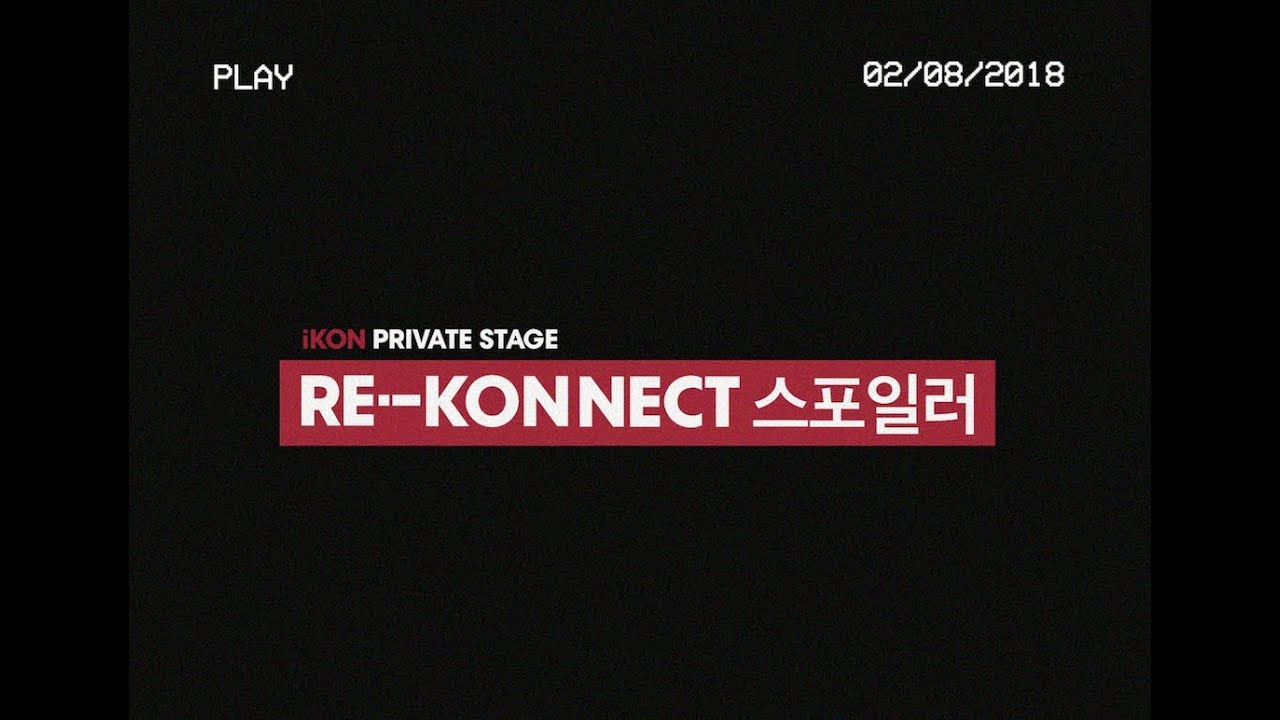 iKON - PRIVATE STAGE [RE·-KONNECT] SPOILER