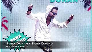 Bora Duran - Sana Dogru (Eyup Celik Remix)