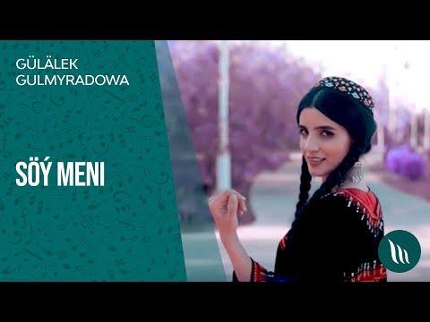 Gülälek Gulmyradowa - Söý Meni   2019