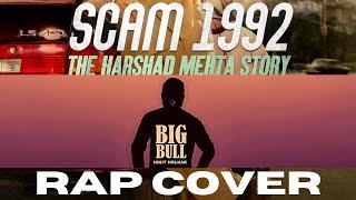 Scam 1992 Theme RAP - The Harshad Mehta Story | Prod by -Achint  | Nikit Holkar | Big Bull