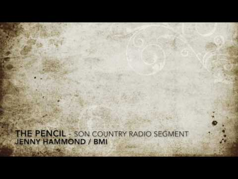 The Pencil - Jenny Hammond -  SON Country Top Ten Radio Segment