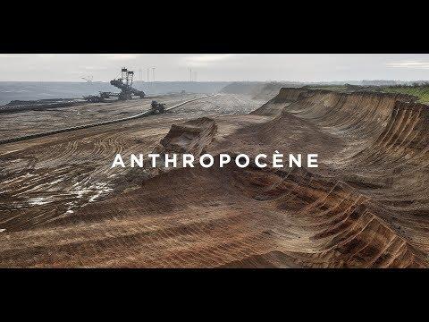 Anthropocène: L'époque humaine