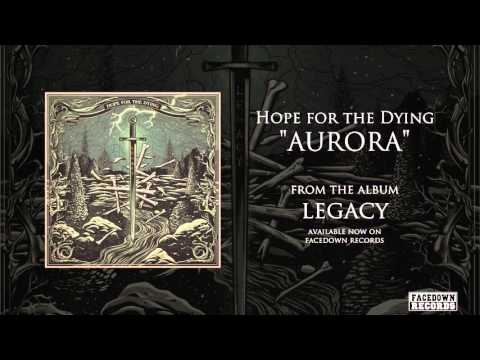 Hope for the Dying - Legacy - Aurora