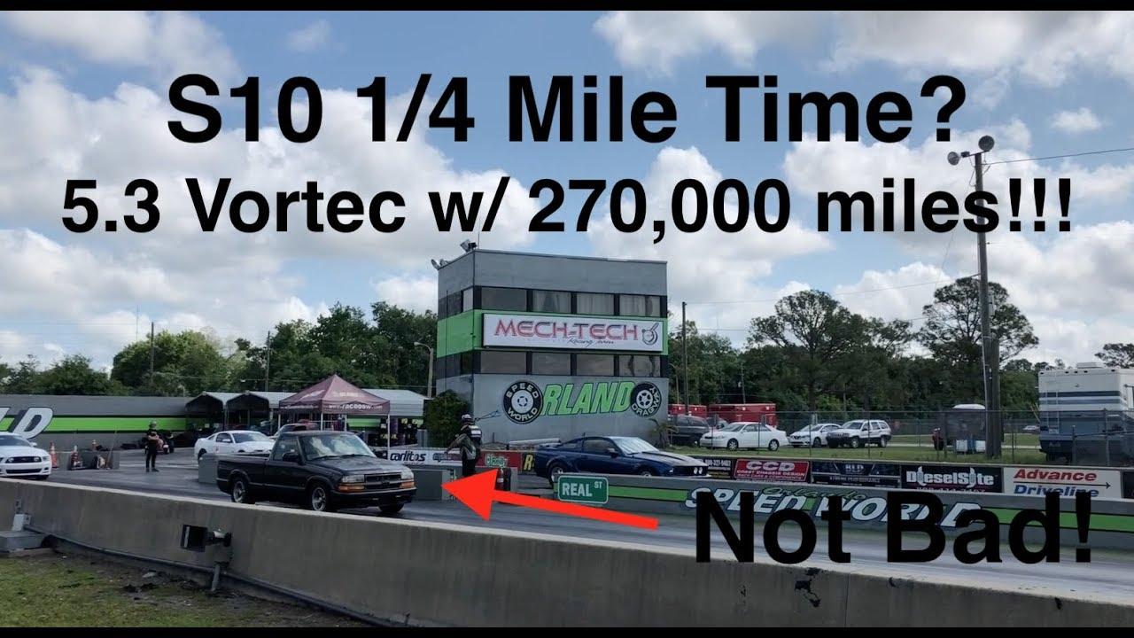 S10 V8 Stock 5 3 LS / Vortec 1/4 Mile Times