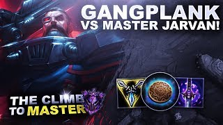 MY GANGPLANK VS MASTER JARVAN! - Climb to Master S9 | League of Legends