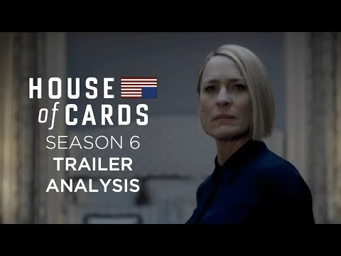 House of Cards Season 6 Trailer Analysis