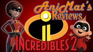 Incredibles 2 - AniMat's Reviews