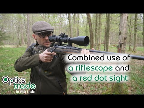 Combined Use Of A Riflescope And A Red Dot Sight For Hunting Purposes | Optics Trade In The Field