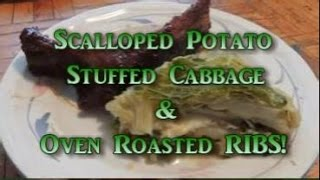 Scalloped Potato Stuff Cabbage & Oven Roasted Ribs