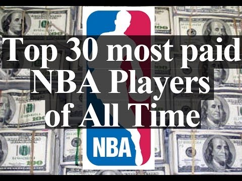 Top 30 Most Paid NBA Players of All Time (Shocking)