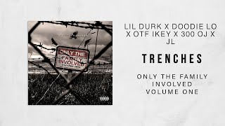 Lil Durk - Trenches Ft. Doodie Lo, OTF IKEY, 300 OJ & JL (Only The Family Involved)
