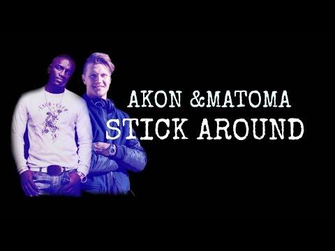 Stick Around - Akon & Matoma (Lyric video)