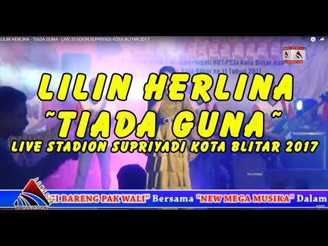 LILIN HERLINA  - TIADA GUNA - LIVE STADION SUPRIYADI KOTA BLITAR 2017