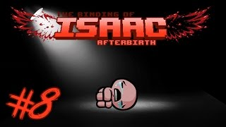 The Binding of Isaac: Afterbirth - Episode 8 - Synergy Ruiner