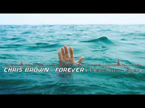 Chris Brown - Forever (Hesli.Severo Remix)
