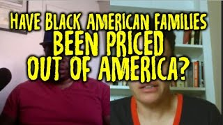 Have Black American families been priced out of America?