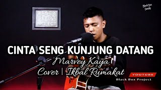 CINTA SENG KUNJUNG DATANG - MARVEY KAYA | LIVE COVER | IKBAL RUMAKAT