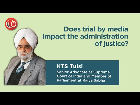 Does trial by media impact the administration of justice? | KTS Tulsi