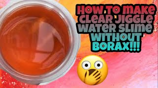How to make clear jiggle water  slime without borax!!!  FANTASTIC PROJECT SLIME - 12