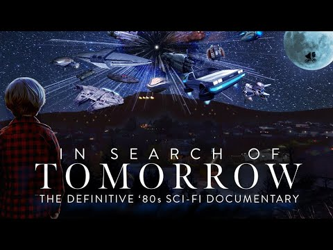 In Search of Tomorrow - The Definitive 80's Sci-Fi Documentary (Official Trailer)