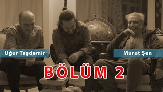 Murat Şen - Uğur Taşdemir ve Fox   Bölüm 2