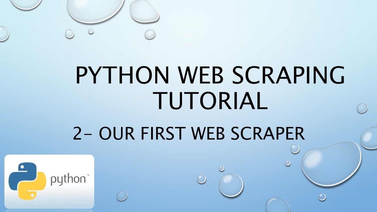Python Web Scraping Tutorial 2 - Our First Web Scraper