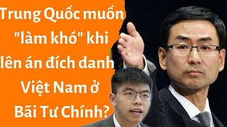 """🔥Trung Quốc muốn """"làm khó"""" khi lên án đích danh Việt Nam ở Bãi Tư Chính?"""