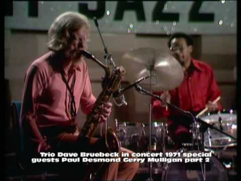 Dave Brubeck Trio spec. Guest Paul Desmond & Gerry Mulligan part 2 Truth