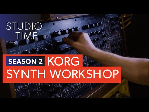 KORG Synthesizer Workshop - Studio Time: S2E8