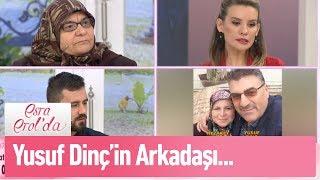 Yusuf Dinç'in arkadaşı telefonda  - Esra Erol'da 14 Mart 2019