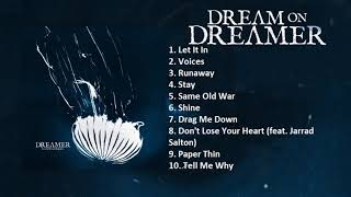 Dream on Dreamer - It Comes And Goes [Full Album]