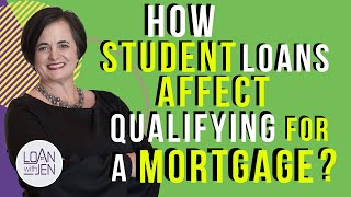 Student Loans Affect On Qualifying For A Mortgage