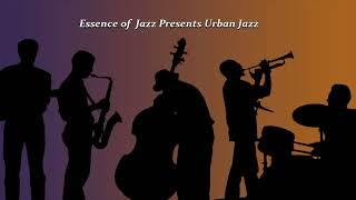 Essence of Jazz Presents Urban Jazz Vol 1