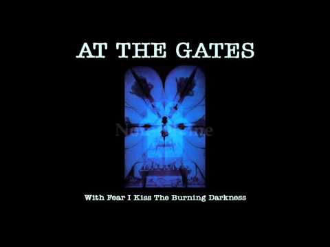 At the Gates- With Fear I Kiss the Burning Darkness (Fan Remaster) Full Album mp3