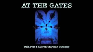 At the Gates- With Fear I Kiss the Burning Darkness (Fan Remaster) Full Album