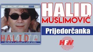 Repeat youtube video Halid Muslimovic - Prijedorcanka - (Audio 2000) HD