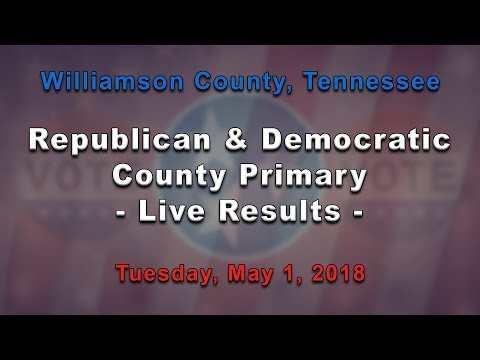 Williamson County Republican and Democratic Primary - Live Results - May 1, 2018