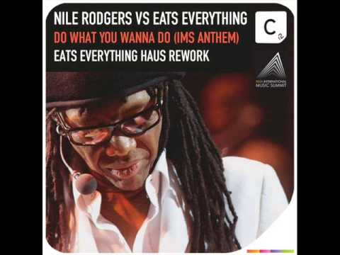 Nile Rodgers -- Do What You Wanna Do (Eats Everything Haus Rework)