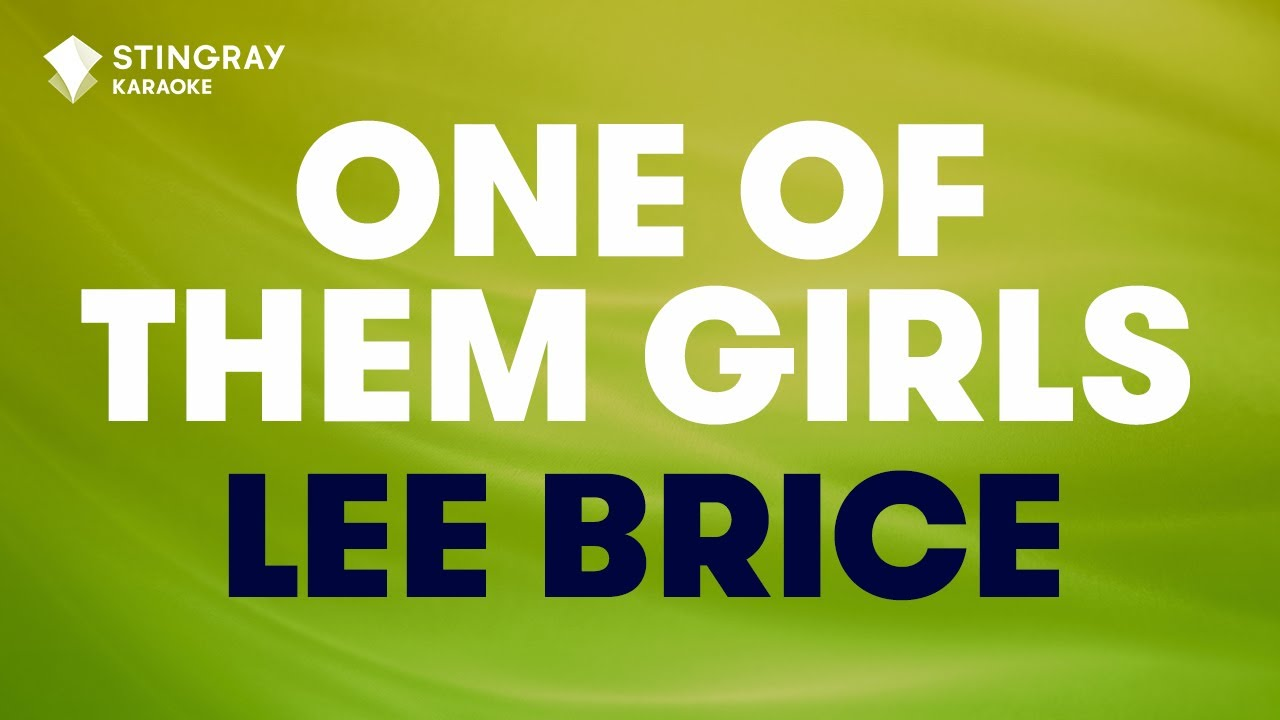 One Of Them Girls : Lee Brice | Karaoke with Lyrics