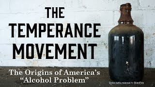 The Temperance Movement: Origins of America