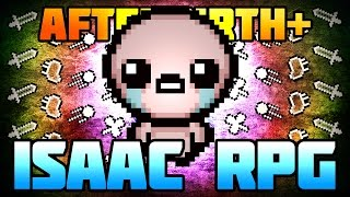 The RPGing of Isaac - Afterbirth+ Mod