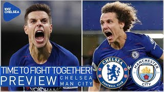 CHELSEA vs MANCHESTER CITY || LET'S FIGHT TOGETHER! || SARRI SACKED IF WE LOSE?