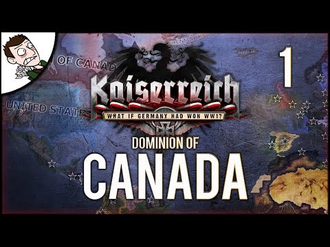 A NEW EMPIRE! Dominion of Canada - Kaiserreich Mod Hearts of Iron 4 Gameplay Part 1