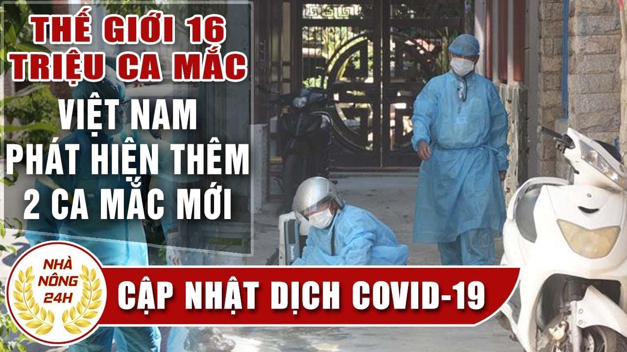 Tin tức dịch bệnh corona ( Covid-19 ) sáng 27/7 Việt Nam thêm 2 ca mắc mới; TG 16 triệu người nhiễm