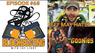 Jeff May Hates The Goonies | Blockbusting with Jay Light #68
