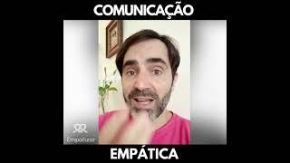 Comunicação Empática - Série Autoempatia